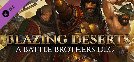 Battle Brothers Blazing Deserts Game Free Download