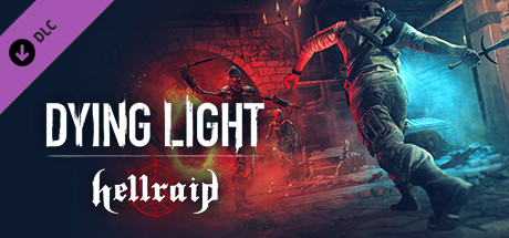 Dying Light Hellraid Game Free Download