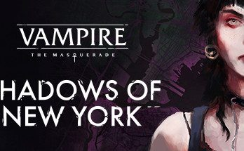 Vampire The Masquerade Shadows of New York Game Free Download
