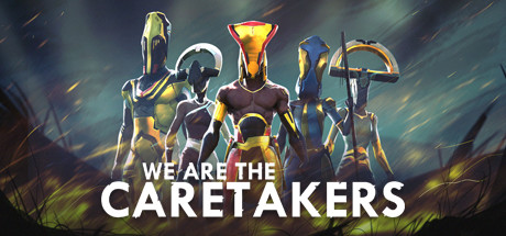 We Are The Caretakers Game Free Download