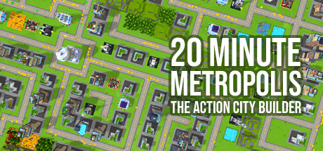 20 Minute Metropolis The Action City Builder Game Free Download