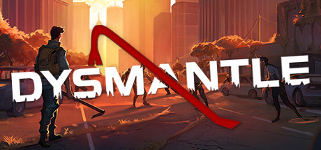 DYSMANTLE Game Free Download