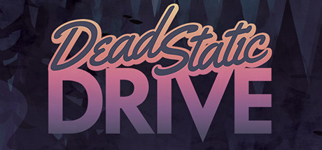 Dead Static Drive Game Free Download