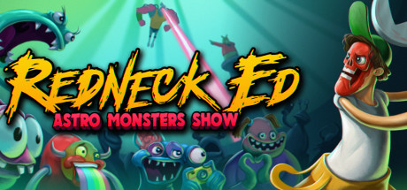 Redneck Ed Astro Monsters Show Game Free Download