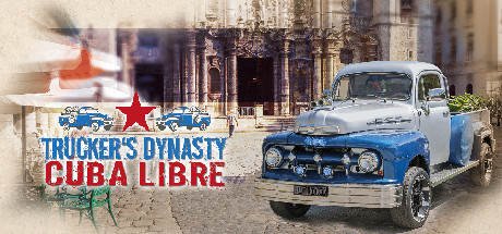 Trucker's Dynasty Cuba Libre Game Free Download