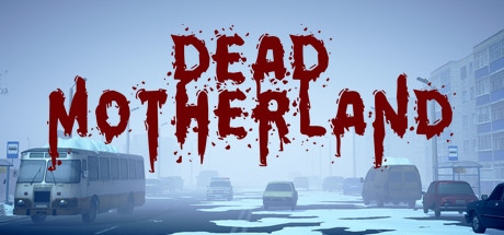 Dead Motherland: Zombie Co-op Free Download (v1.1)