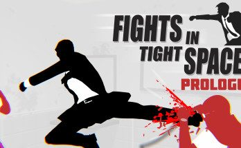 Fights in Tight Spaces Prologue Game Free Download