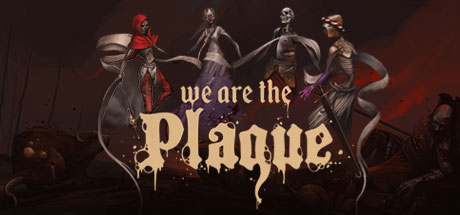 We are the Plague Game Free Download