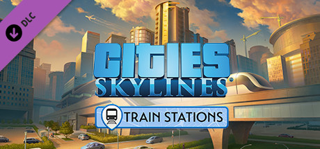 Cities Skylines Content Creator Pack Train Stations Game Free Download