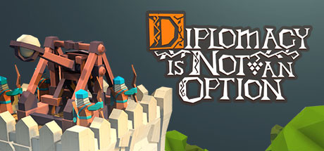Diplomacy is Not an Option Game Free Download