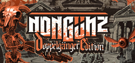 Nongunz Doppelganger Edition Game Free Download
