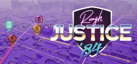 Rough Justice '84 Game Free Download