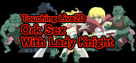 Touching Live2D Ork Sex With Lady Knight Game Free Download