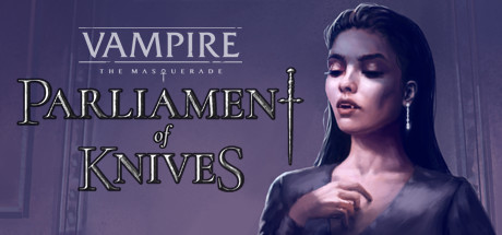 Vampire The Masquerade Parliament of Knives Game Free Download