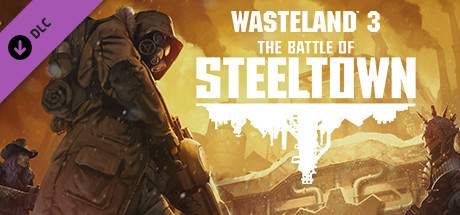 Wasteland 3 The Battle of Steeltown Game Free Download