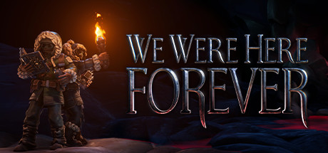 We Were Here Forever Game Free Download